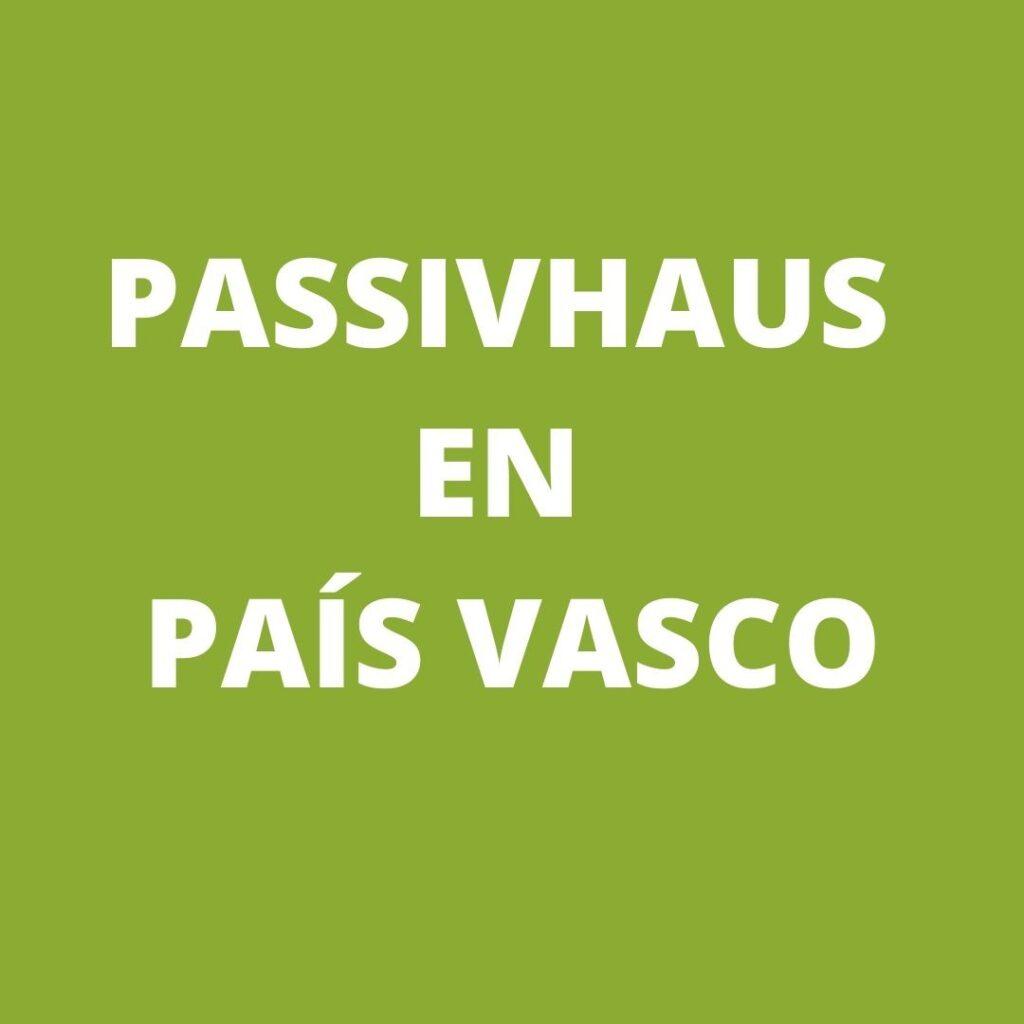 Passivhaus en País Vasco